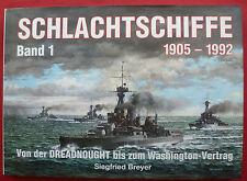 SCHLACHTSCHIFFE 1905-1992 ~Von der DREADNOUGHT bis zum Washington-Vertag~BREYER~
