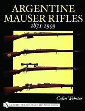 Book - Argentine Mauser Rifles 1871-1959