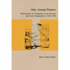 Only Among Women: Philosophies of Community in the Russ - Paperback / softback N