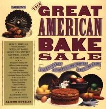 The Great American Bake Sale : How to Make All Those Homey, Nostalgic Baked Good