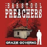 THE BARSTOOL PREACHERS - GRAZIE GOVERNO   CD NEW