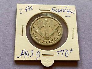 TRÈS BELLE MONNAIE FRANÇAISE RECHERCHÉES  2 FRANC 1943B FRANCISQUE EN TTB+SUP
