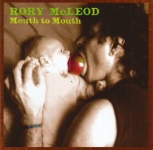 Rory McLeod - Mouth To Mouth (2 x CD)
