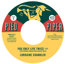 Lorraine Chandler: You Only Live Twice/The Pied Piper Players: Hold To My Baby