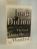 The Last Thing He Wanted. [Neubuch] Didion, Joan: