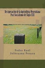 Recuperacion de la Agricultura Venezolana Post Socialismo Del Siglo XXI by...