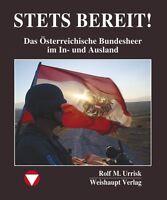 STETS BEREIT! Das Österreichische Bundesheer im In- und Ausland (Rolf M. Urrisk-