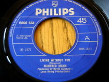"MANFRED MANN - LIVING WITHOUT YOU  7"" VINYL"