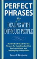 Perfect Phrases for Dealing with Difficult People: Hundreds of Ready-to-