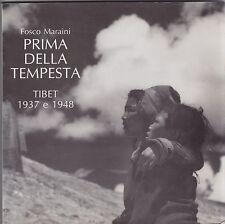 Fosco Maraini, Prima della tempesta, Tibet, fotografie, Shang Shung edizioni
