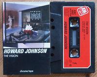 HOWARD JOHNSON - THE VISION (A&M AMC4982) 1985 UK CASSETTE TAPE FUNK SOUL POP