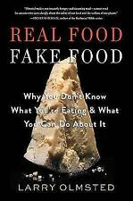 Real Food/Fake Food, Olmsted, Larry, Good Book