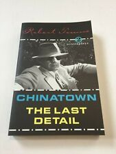 Chinatown and The Last Detail - Screenplays by Robert Towne paperback