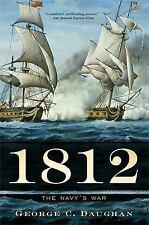 1812: NAVY'S WAR By George C. Daughan