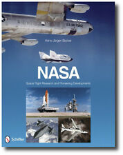 NASA : Space Flight Research and Pioneering Developments by Hans-Jurgen Becker