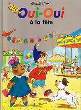 Oui-Oui à La Fête * ALBUM rigide * Enid BLYTON * Hachette * BAZIN * French Book
