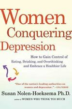 Women Conquering Depression: How to Gain Control of Eating, Drinking, and Overth