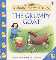 The Grumpy Goat (Farmyard Tales Little Book), Amery, Heather , Acceptable | Fast