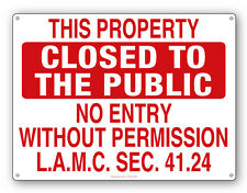 NO ENTRY WITHOUT PERMISSION-LAMC 41.24- Closed to the Public Sign -No Border-