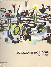 Astrazione Siciliana 1945/1968, a cura di M. Meneguzzo, Silvana Edit.2010