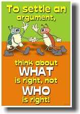 New Motivational Poster - To Settle an Argument Think About What Is Right .