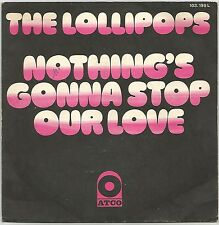 """LOLLIPOPS """"NOTHING'S GONNA STOP OUR LOVE"""" NORTHERN SOUL 60'S SP ATCO 103.199"""
