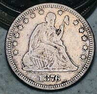 1876 Seated Liberty Quarter 25C High Grade Choice Good 90% Silver US Coin CC6686