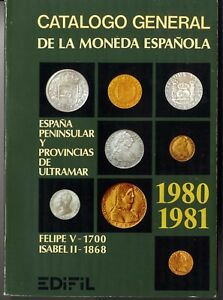 Catalogo General Monedas Españolas edición 1980-81 Felipe V 1700 Isabel II 1868