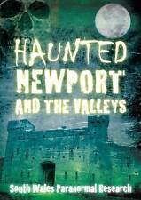 Haunted Newport and the Valleys; Paperback Book; South Wales Paranormal Re.