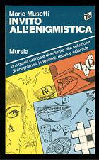 MUSETTI MARIO INVITO ALL'ENIGMISTICA MURSIA 1987 TASCABILI 63