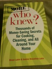 More Who Knew? : Thousands of Money-Saving Secrets for Cooking, Cleaning, and...