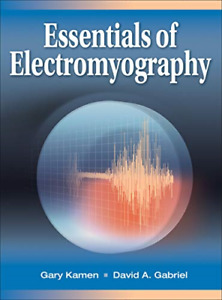 Essentials of Electromyography, Very Good Condition Book, David A. Gabriel,Gary