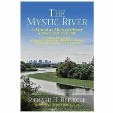 Mystic River - A Natural & Human History & Recreation Guide: including Winchest