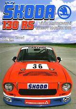 Book - Skoda 130 RS - 1975-81 - Garde 110R Rapid - GT Club - Vitez Mistrovstvi