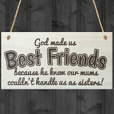 God Made US Best Friends Instead of Sisters Novelty Friendship Wood Plaque Gift