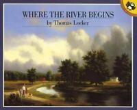 Where the River Begins: By Locker, Thomas