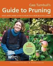 Cass Turnbull's Guide to Pruning : What, When, Where, and How to Prune for a...