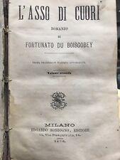 """LIBRO ANTICO  """"L'ASSO DI CUORI"""" Vol. II DI FORTUNATO DU BOISGOBEY ANNO 1878"""