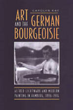 Art and the German Bourgeoisie: Alfred Lichtwark and Modern Painting in Hamburg,