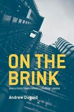 On the Brink: How a Crisis Transformed Lloyd's of London by Duguid, Andrew