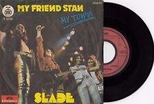 "SLADE MY FRIEND STAN / MY TOWN RARE 1973 RECORD YUGOSLAVIA 7"" PS SINGLE"