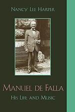 Manuel de Falla: His Life and Music (Hardback or Cased Book)