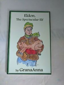 SIGNED&INSCRIBED-Eldon, the Spectacular Elf by Annette Williamson & GranaAnna LN