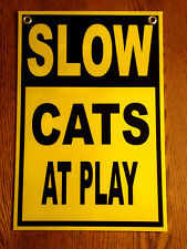 Slow - Cats At Play Coroplast Sign 12x18 with Grommets