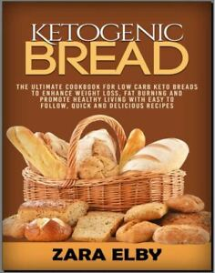 Best CookBooK: Ketogenic Bread – The Ultimate Cookbook for Low Carb Keto Breads