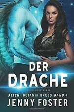 Alien ? Der Drache: Fantasy Liebesroman von Foster, Jenny   Buch   Zustand gut