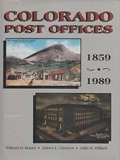 ~~~Colorado Post Offices~1859 to 1989~Bauer & Ozment~New~HC~228 pgs~Illustrated