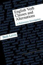 English Verb Classes and Alternations: A Preliminary Investigation: By Levin,...