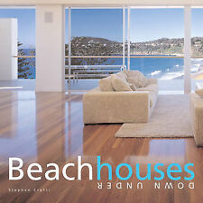 Beach Houses Down Under, Crafti, Stephen, Used; Good Book