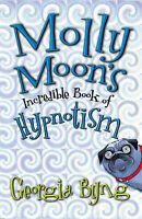 Molly Moon's Incredible Book of Hypnotism, Byng, Georgia, Very Good Book